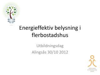 Energieffektiv belysning i flerbostadshus