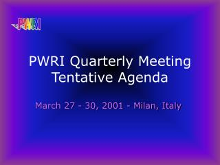 PWRI Quarterly Meeting Tentative Agenda