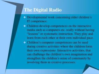 The Digital Radio