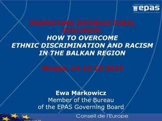 Ewa Markowicz Member of the Bureau  of the EPAS Governing Board