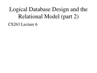 Logical Database Design and the Relational Model part 2
