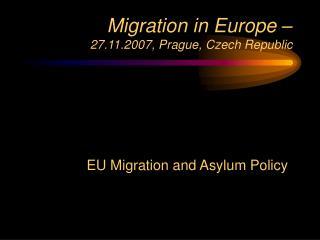 Migration in Europe �  27.11.2007, Prague, Czech Republic