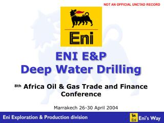 ENI E&P  Deep Water Drilling