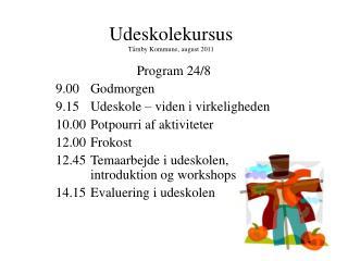 Udeskolekursus Tårnby Kommune, august 2011