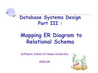 Database Systems Design  Part III : Mapping ER Diagram to Relational Schema