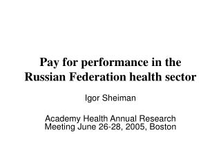 Pay for performance in the Russian Federation health sector