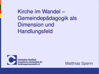 Kirche im Wandel – Gemeindepädagogik als Dimension und Handlungsfeld