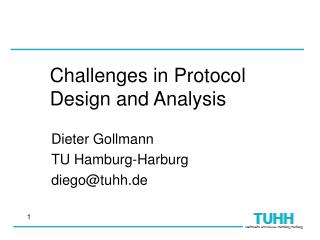 Challenges in Protocol Design and Analysis