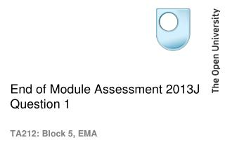 End of Module Assessment 2013J Question 1
