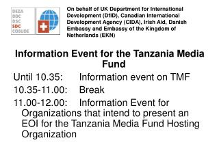 Information Event for the Tanzania Media Fund Until 10.35:	Information event on TMF