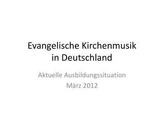 Evangelische Kirchenmusik in Deutschland