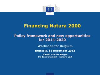 Financing Natura 2000 Policy framework and new opportunities for 2014-2020