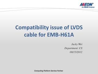 Compatibility issue of LVDS cable  for EMB-H61A