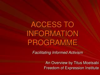 ACCESS TO INFORMATION PROGRAMME