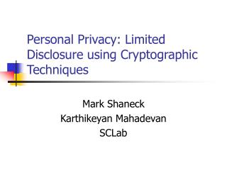 Personal Privacy: Limited Disclosure using Cryptographic Techniques