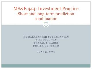 MS&E 444: Investment Practice Short and long-term prediction combination