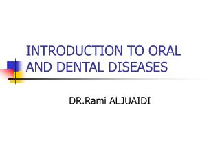 INTRODUCTION TO ORAL AND DENTAL DISEASES