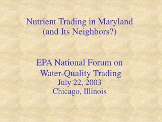 EPA National Forum on  Water-Quality Trading July 22, 2003 Chicago, Illinois