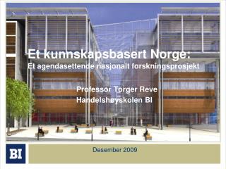 Et kunnskapsbasert Norge: Et agendasettende nasjonalt forskningsprosjekt