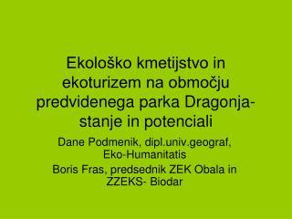 Ekološko kmetijstvo in ekoturizem na območju predvidenega parka Dragonja- stanje in potenciali
