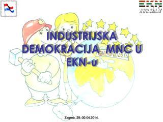 INDUSTRIJSKA DEMOKRACIJA   M NC U EKN-u