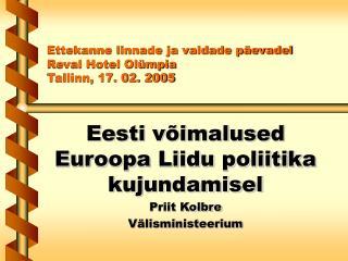 Ettekanne linnade ja valdade päevadel Reval Hotel Olümpia Tallinn, 17. 02. 2005