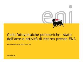 Celle fotovoltaiche polimeriche: stato dell�arte e attivit� di ricerca presso ENI.