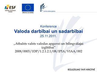 Konference Valoda darbībai un sadarbībai 25.11.2011.