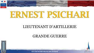 ERNEST PSICHARI LIEUTENANT D'ARTILLERIE GRANDE GUERRE