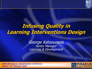 Infusing Quality in Learning Interventions Design