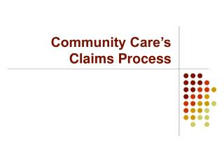 Community Care�s Claims Process