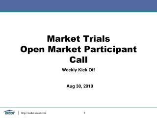 Market Trials Open Market Participant Call
