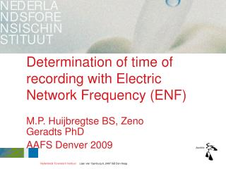 Determination of time of recording with Electric Network Frequency (ENF)