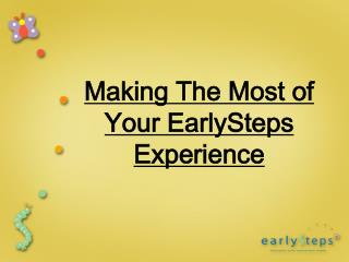 Making The Most of Your EarlySteps Experience