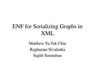 ENF for Serializing Graphs in XML
