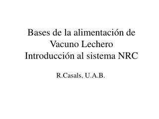 Bases de la alimentación de Vacuno Lechero Introducción al sistema NRC