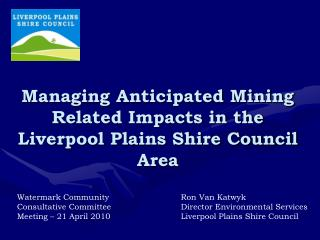 Managing Anticipated Mining Related Impacts in the  Liverpool Plains Shire Council Area