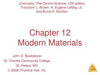 Chapter 12 Modern Materials