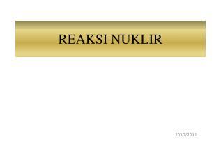 REAKSI NUKLIR