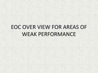 EOC OVER VIEW FOR AREAS OF WEAK PERFORMANCE