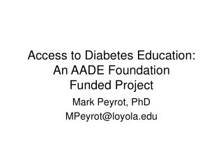 Access to Diabetes Education: An AADE Foundation Funded Project