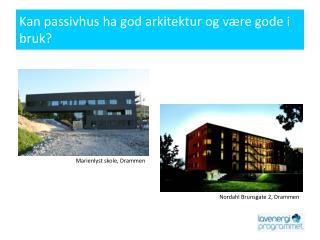 Kan passivhus ha god arkitektur og være gode i bruk?