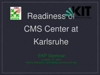 Readiness of  CMS Center at Karlsruhe