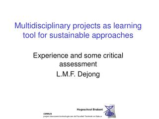 Multidisciplinary projects as learning tool for sustainable approaches