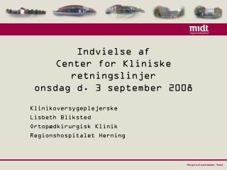 Indvielse af  Center for Kliniske retningslinjer onsdag d. 3 september 2008