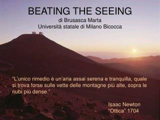 BEATING THE SEEING di Brusasca Marta Università statale di Milano Bicocca