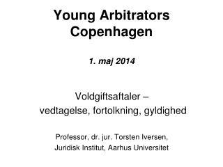 Young Arbitrators Copenhagen 1. maj 2014