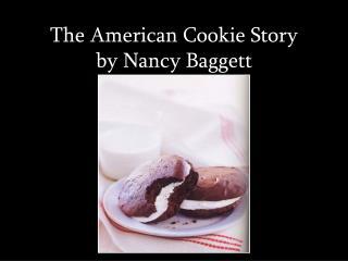 The American Cookie Story by Nancy Baggett