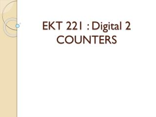 EKT 221 : Digital 2 COUNTERS