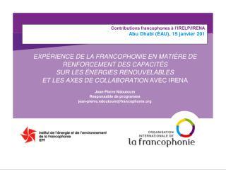 EXPÉRIENCE DE LA FRANCOPHONIE EN MATIÈRE DE  RENFORCEMENT DES CAPACITÉS